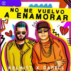 No Me Vuelvo A Enamorar (Single) - Kelmitt, Darell