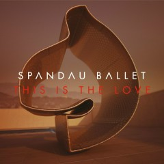 This Is the Love (Remixes) - Spandau Ballet