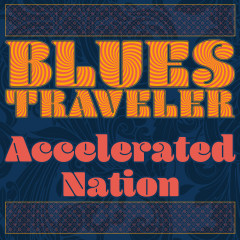 Accelerated Nation - Blues Traveler