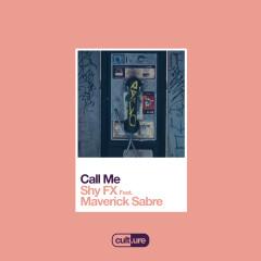 Call Me (feat. Maverick Sabre) - Shy FX, Maverick Sabre