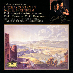 Beethoven: Violin Concerto, Op. 61; Violin Romances, Op. 40 & Op.50 - Pinchas Zukerman, Chicago Symphony Orchestra, London Philharmonic Orchestra, Daniel Barenboim
