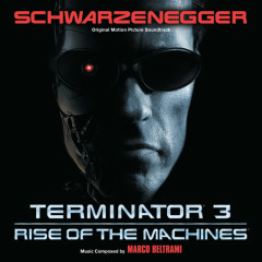 Terminator 3: Rise Of The Machines (Original Motion Picture Soundtrack) - Marco Beltrami