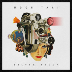 Silver Dream - Moon Taxi