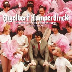 Forgotten Promises [1967 – 1975] - Engelbert Humperdinck