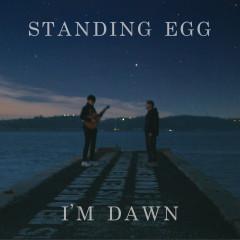 I'm Dawn - Standing Egg