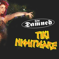 Tiki Nightmare - Live In London - The Damned