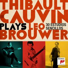 Thibault Cauvin Plays Leo Brouwer - Thibault Cauvin