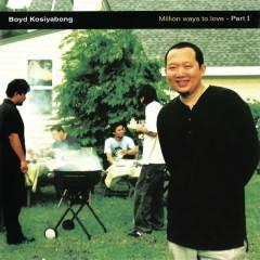 Million ways to love - Part I (Digital Version) - Boyd Kosiyabong