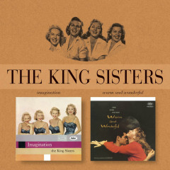 Imagination/Warm And Wonderful - The King Sisters