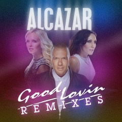 Good Lovin Remixes - Alcazar