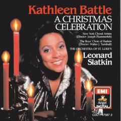 A Christmas Celebration - Kathleen Battle, Leonard Slatkin, Boys Choir of Harlem, Orchestra Of St. Lukes, New York Choral Artists