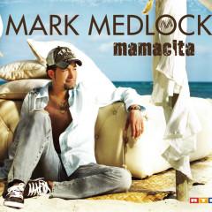 Mamacita - Mark Medlock