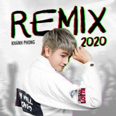 Remix 2020 - Khánh Phong