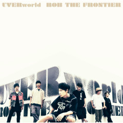Rob the Frontier - Uverworld