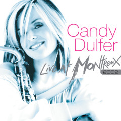 Live At Montreux 2002 - Candy Dulfer