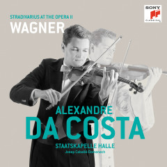 Stradivarius At the Opera II - The Wagner Album - Alexandre Da Costa