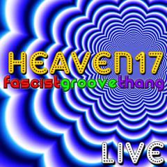 Fascist Groove Thang - Live - Heaven 17