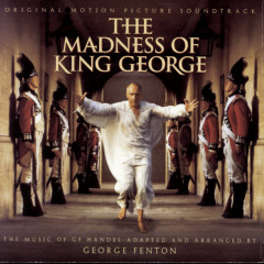 The Madness Of King George (Original Motion Picture Soundtrack) - George Fenton