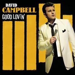 Good Lovin' - David Campbell