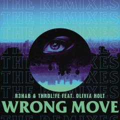 Wrong Move (Remixes) - R3hab, THRDL!FE, Olivia Holt