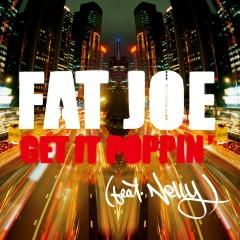 Get It Poppin' (feat. Nelly) [Radio Version] - Fat Joe