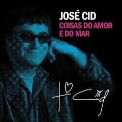 Coisas do Amor e do Mar - José Cid