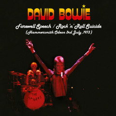 Farewell Speech/Rock 'n' Roll Suicide (Live at Hammersmith Odeon, 3rd July, 1973) - David Bowie