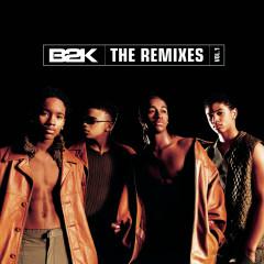 B2K  The Remixes  Vol. 1 - B2K