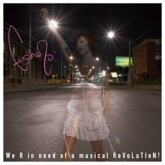 We R In Need Of A Musical ReVoLuTIoN! - Esthero