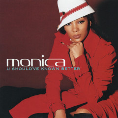 U Should've Known Better EP - Monica