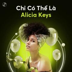 Chỉ Có Thể Là Alicia Keys - Alicia Keys