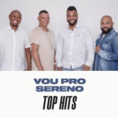 Vou Pro Sereno Top Hits - Vou Pro Sereno