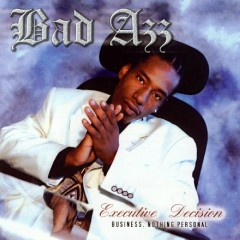 Executive Decision (Business. Nothing Personal) - Bad Azz