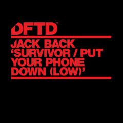 Survivor / Put Your Phone Down (Low) - Jack Back