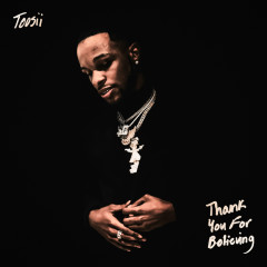 Thank You For Believing - Toosii