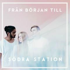 Från början till - Södra Station