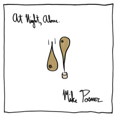 At Night, Alone. (Expanded Edition) - Mike Posner