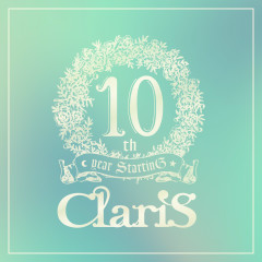 ClariS 10th year StartinG Tower of Persona - #1 Encounter - - ClariS