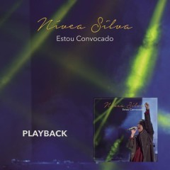 Estou Convocado (Playback) - Nívea Silva
