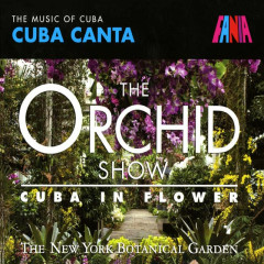 The Orchid Show: Cuba In Flower - Various Artists