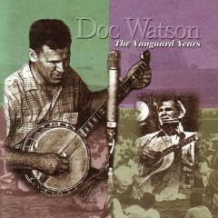 The Vanguard Years - Doc Watson