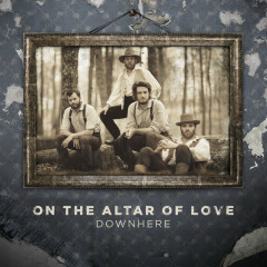On the Altar of Love - downhere