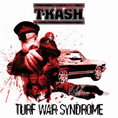 Turf War Syndrome - Paris, The Coup, T-K.A.S.H.
