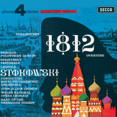 Tchaikovsky: 1812 Overture / Borodin: Polovtsian Dances / Stravinsky: Pastorale - Leopold Stokowski, The Band Of The Grenadier Guards, The John Alldis Choir, Welsh National Opera Chorale, Royal Philharmonic Orchestra