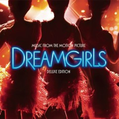 Dreamgirls (Music from the Motion Picture) [Deluxe Edition]
