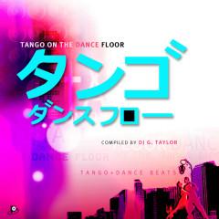 タンゴダンスフロー Tango On The Dance Floor - Various Artists
