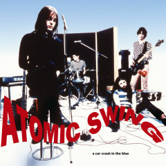 A Car Crash In The Blue (Remastered 2016) - Atomic Swing