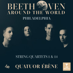 Beethoven Around the World: Philadelphia, String Quartets Nos 1 & 14 - Quatuor Ebène