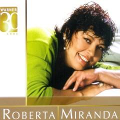 Warner 30 Anos - Roberta Miranda