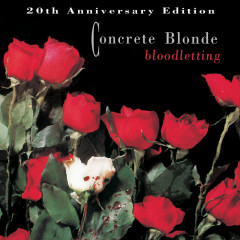 Bloodletting - 20th Anniversary Edition (Remastered 2010) - Concrete Blonde